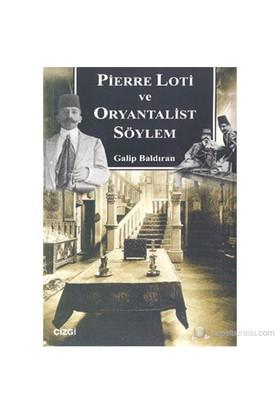 Pierre Loti Ve Oryantalist Söylem-Galip Baldıran