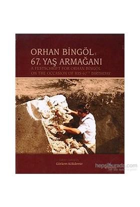 Orhan Bingöle 67.Yaş Armağanı