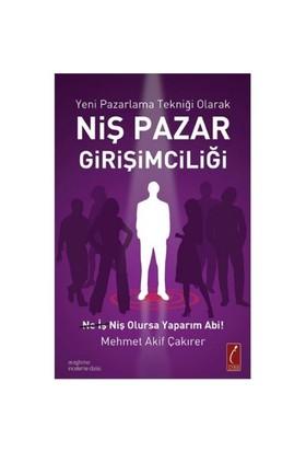 Niş Pazar Girişimciliği - (Yeni Pazarlama Tekniği Olarak)-Mehmet Akif Çakırer