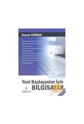 Yeni Başlayanlar için Bilgisayar - Osman Gürkan