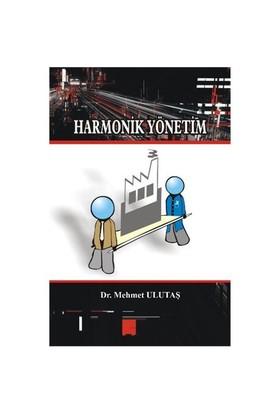 Harmonik Yönetim (Birey-Örgüt Uyumu) - Mehmet Ulutaş