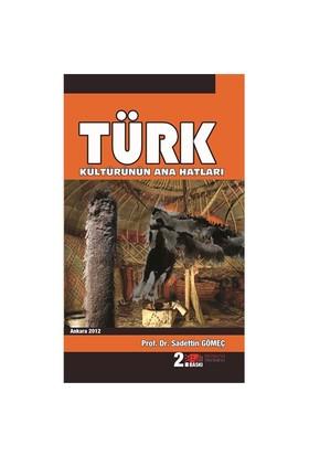 Türk Kültürünün Ana Hatları-Sadettin Gömeç