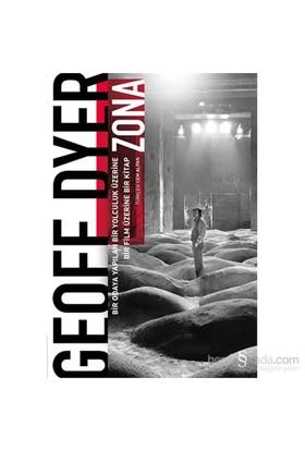 Zona - Bir Odaya Yapılan Bir Yolculuk Üzerine Bir Film Üzerine Bir Kitap-Geoff Dyer