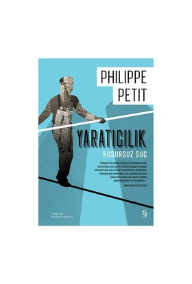 Yaratıcılık: Kusursuz Güç-Philippe Petit