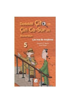 Dedektif Çito Ve Çin Ce-Sur'Un Maceraları-5: Çok İnce Bir Araştırma-Antonio G. Iturbe