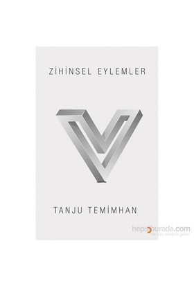 Zihinsel Eylemler-Tanju Temimhan