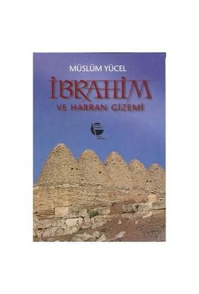 İbrahim Ve Harran Gizemi-Müslüm Yücel