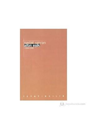 Altın Eşik 1994 - 1998-Sedat Umran