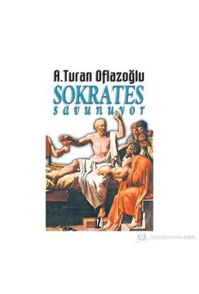 Sokrates Savunuyor-A. Turan Oflazoğlu
