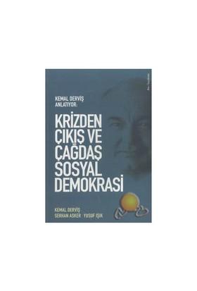 Krızden Çıkış Ve Çağdaş Sosyal Demokrasi ( Kemal Derviş Anlatıyor )