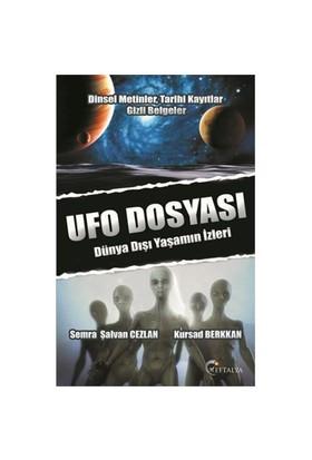 Ufo Dosyası: Dünya Dışı Yaşamın İzleri-Semra Şalvan Cezlan