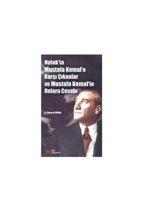 Nutuk'Ta Mustafa Kemal'E Karşı Çıkanlar Ve Mustafa Kemal'İn Onlara Cevabı-Şebnem Duran