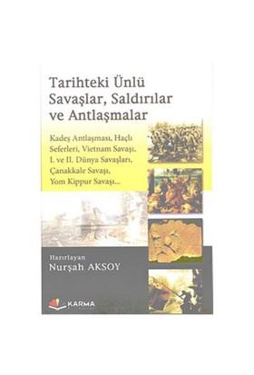 Tarihteki Ünlü Savaşlar Saldırılar ve Antlaşmalar