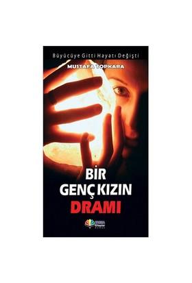 Bir Genç Kızın Dramı-Mustafa Topkara
