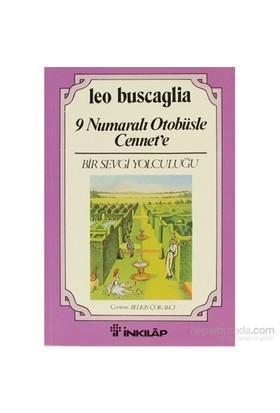 9 Numaralı Otobüsle Cennet'e Bir Sevgi Yolculuğu - Leo Buscaglia