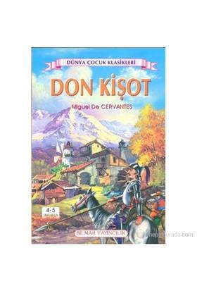 Don Kişot (4 - 5 Sınıflar İçin)-Miguel De Cervantes Saavedra