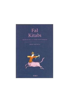 Fal Kitabı - Melhemler Ve Türk Halk Kültürü-Şeref Boyraz