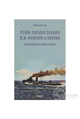 Türk Denizcilerin İlk Amerika Seferi - Seyahatnâme-İ Bahri Muhit-Mühendis Faik