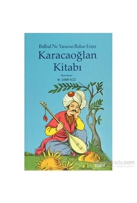 Karacaoğlan Kitabı - Bülbül Ne Yatarsın Bahar Erişti-M.Sabri Koz