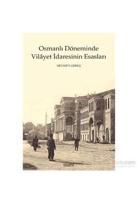 Osmanlı Döneminde Vilayet İdaresinin Esasları-Mehmet Güneş