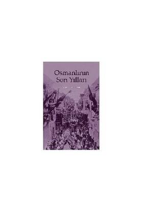 Osmanlının Son Yılları-Ali Şükrü Çoruk