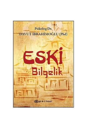 Eski Bilgelik-Davut İbrahimoğlu