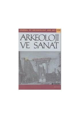 Arkeoloji Ve Sanat Dergisi Sayı: 120