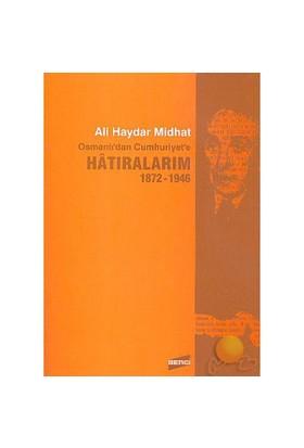 Osmanlı'Dan Cumhuriyet'E Hatıralarım 1872-1946-Ali Haydar Midhat