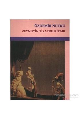 Zeynepin Tiyatro Kitabı-Özdemir Nutku