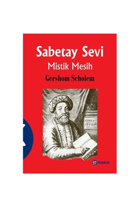 Sabetay Sevi - Mistik Mesih-Gershom Scholem