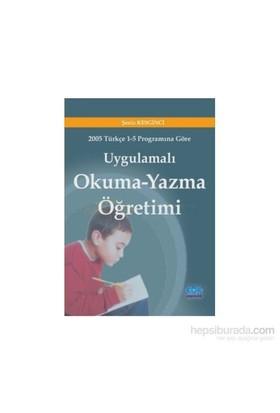 Uygulamalı Okuma Yazma Öğretimi - Şeniz Keskinci
