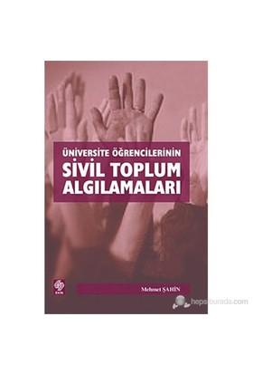 Üniversite Öğrencilerinin Sivil Toplum Algılamaları-Mehmet Şahin