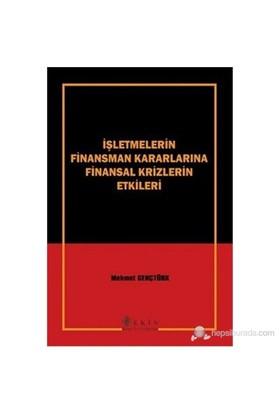 İşletmelerin Finansman Kararlarına Finansal Krizlerin Etkileri-Mehmet Gençtürk