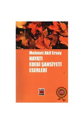 Mehmet Akif Ersoy - Hayatı, Edebi Şahsiyeti, Eserleri