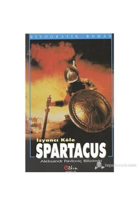 İsyancı Köle Spartacus - Ahmet Mümtaz İdil