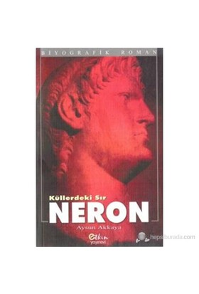 Küllerdeki Sır Neron-Aysun Akkaya