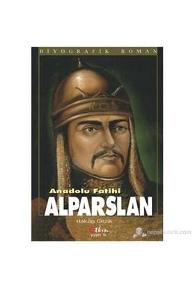Anadolu Fatihi Alparslan-Hakan Gezik