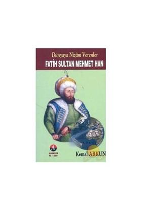 Dünyaya Nizam Verenler - Fatih Sultan Mehmet Han