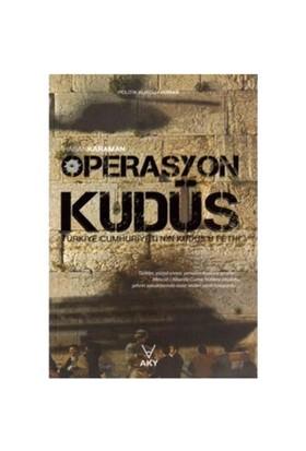 Operasyon Kudüs - Türkiye Cumhuriyeti'nin Kudüs'ü Fethi - Hasan Karaman