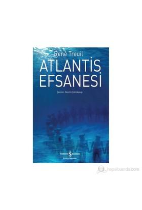 Atlantis Efsanesi-Rene Treuil
