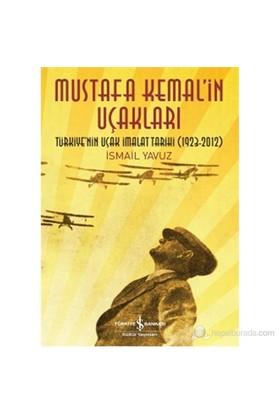 Mustafa Kemalin Uçakları - İsmail Yavuz