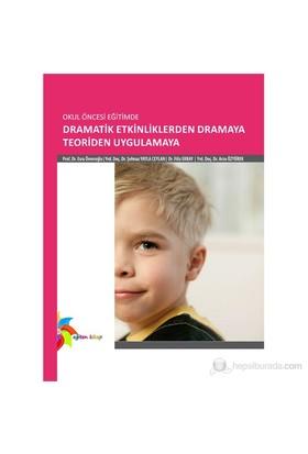 Okul Öncesi Eğitimde Dramatik Etkinliklerden Dramaya-Esra Ömeroğlu