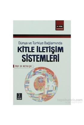 Dünya Ve Türkiye Bağlamında Kitle İletişim Sistemleri