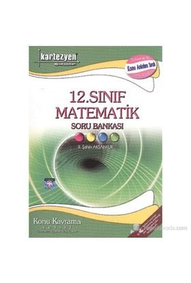 Kartezyen 12. Sınıf Matematik Soru Bankası Konu Kavrama Serisi - Remzi Şahin Aksankur