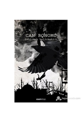 Delirmek, Belirmektir - Can Bonomo