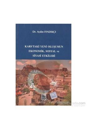Kars'Taki Yeni Oluşumun Ekonomik, Sosyal Ve Siyasi Etkileri-Aydın Fındıkçı