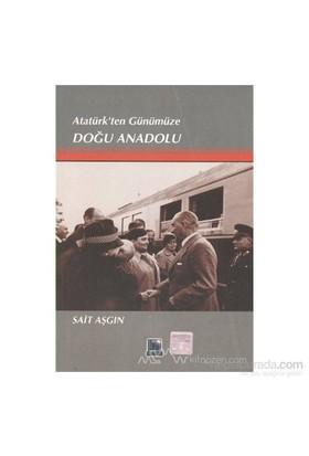 Atatürk'Ten Günümüze Doğu Anadolu-Sait Aşgın
