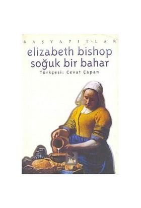 Soğuk Bir Bahar - Elizabeth Bishop