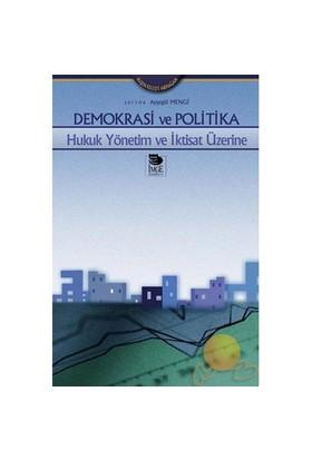 DEMOKRASİ VE POLİTİKA - HUKUK YÖNETİM VE İKTİSAT ÜZERİNE