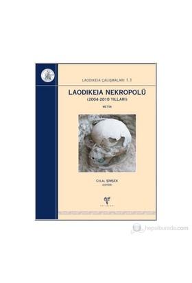 Laodikeia Nekropolü (2004-2010 yılları) 2 Cilt